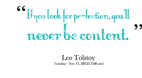 5154-if-you-look-for-perfection-youll-never-be-content Leo Tolstoy