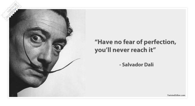 have-no-fear-of-perfection Salvador Dali