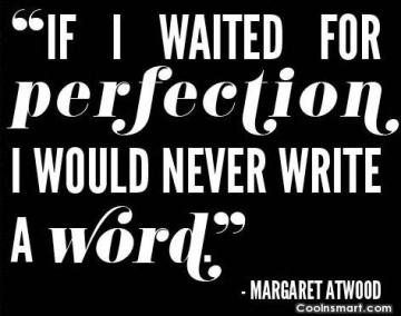 perfection quote Margaret Atwood